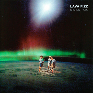 Lava Fizz - Spark of hope