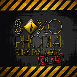 Saxophobia Funk Project - On Air