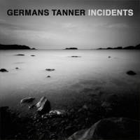 Germans Tanner - Incidents